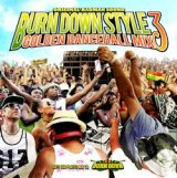 """BURN DOWN STYLE""【GOLDEN DANCEHALL MIX 3】"