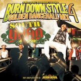 """BURN DOWN STYLE""【GOLDEN DANCEHALL MIX 4】"